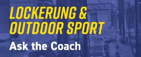 Ask the coach #9 | Lockerung & Outdoor Sport